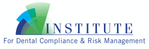 Institute for Dental Compliance and Risk Management